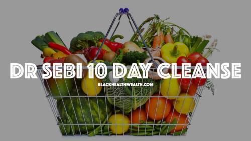 Dr Sebi 10 Day Cleanse