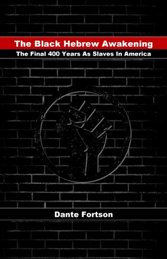 The Black Hebrew Awakening: The Final 400 Years As Slaves In America
