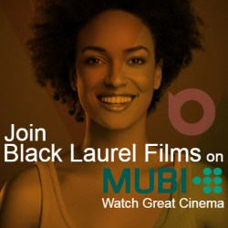 Join Black Laurel Films on MUBI