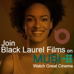 Join Black Laurel Films on MUBI