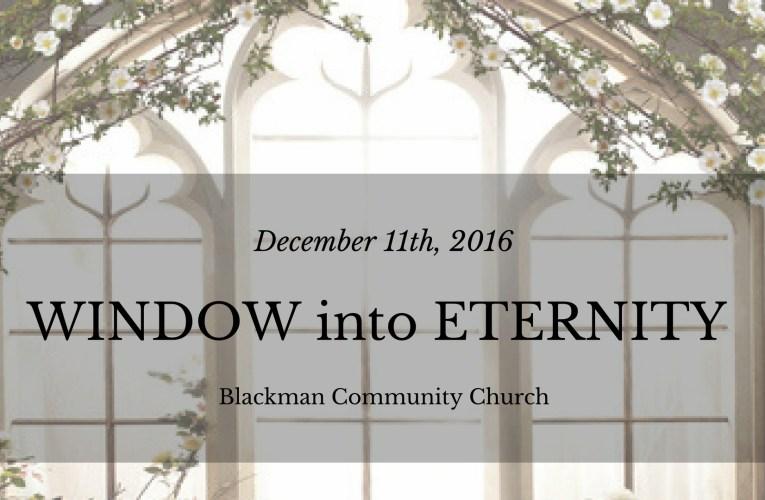 A Window into Eternity