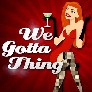 we gotta thing logo podcast swinger sexpositive partner