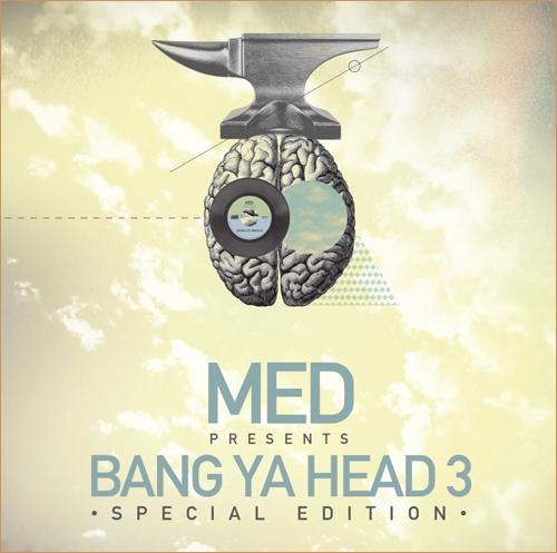 MED Presents Bang Ya Head 3 Special Edition