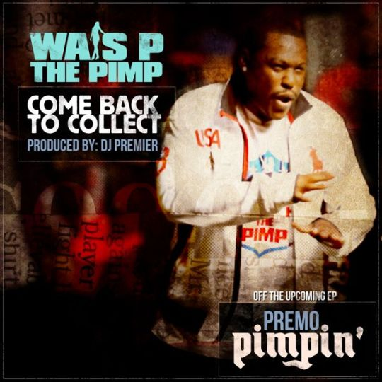 Wais P - Come Back To Collect (Prod. by DJ Premier)