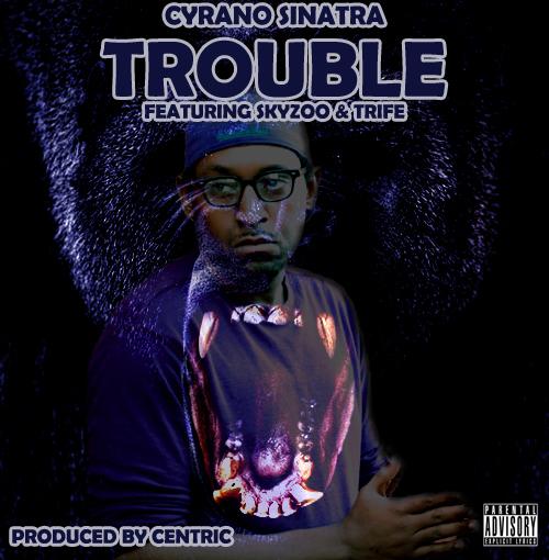 Cyrano Sinatra - Trouble (Cover)2