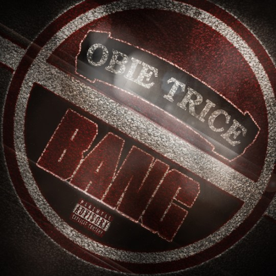 Obie Trice - Bang High Res 2
