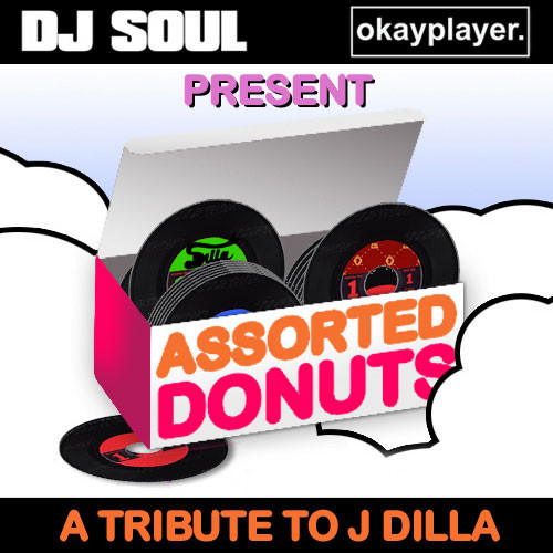 DJ Soul & Okayplayer – Assorted Donuts (A Tribute To J Dilla)