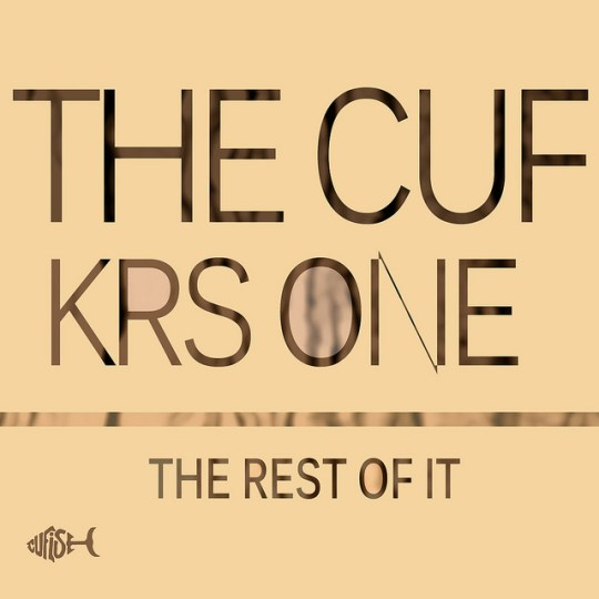 "The Cuf ft. Krs One ""The Rest of It"""