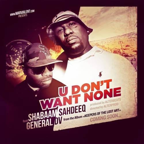 Shabaam Sahdeeq ft. General DV - U Don't Want None
