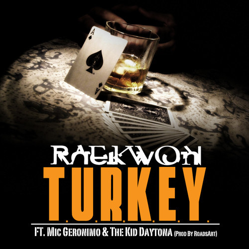 "Raekwon Feat. Mic Geronimo & The Kid Daytona ""T.U.R.K.E.Y."""