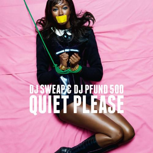 DJ Sweap & DJ Pfund 500 - Quiet Please (Free Mixtape)