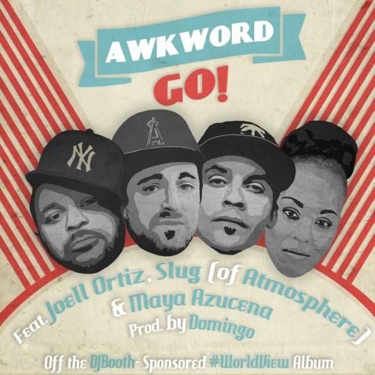 "Awkword f/ Joell Ortiz, Slug (of Atmosphere) & Maya Azucena - ""Go!"""