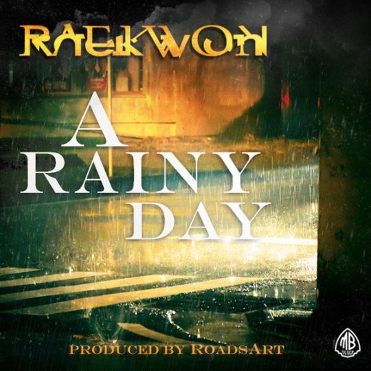 Raekwon- A Rainy Day
