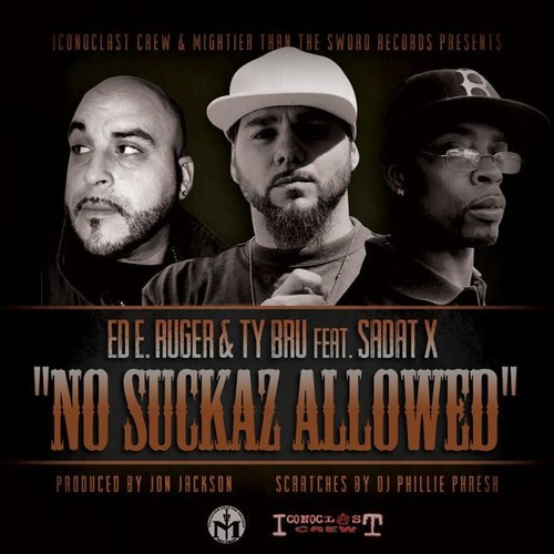 "Ed E. Ruger & Ty Bru (feat. Sadat X) - ""No Suckaz Allowed"""