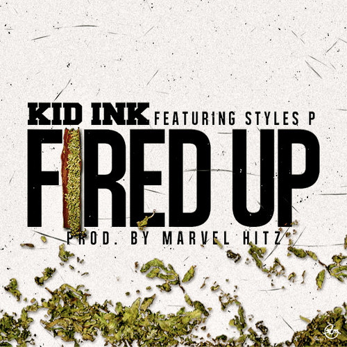 Kid Ink Ft Styles P - Fired Up