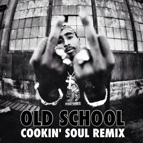 2Pac - Old School (Cookin Soul Remix)
