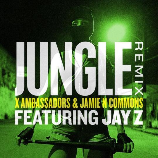X Ambassadors & Jamie N Commons ft. Jay-Z - Jungle (Remix)