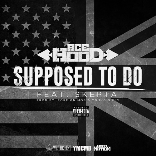 Ace Hood - Supposed To Do