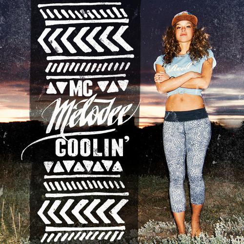 MC Melodee - Coolin' EP