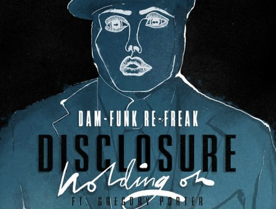 Disclosure ft. Gregory Porter - Holding On (Dam-Funk Remix)