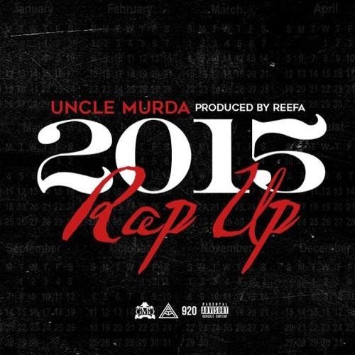 Uncle Murda - 2015 Rap Up