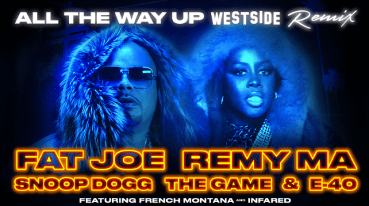 Fat Joe, Remy Ma, Snoop Dogg, The Game & E-40 - All the Way Up (Westside Remix)