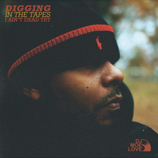 dj-moe-love-digging-in-the-tapes-vol-1-i-aint-dead-yet