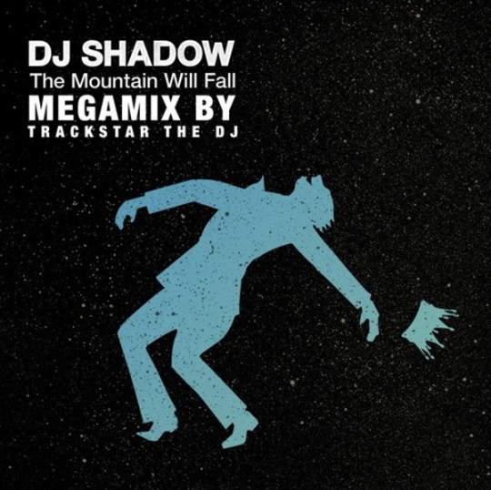 dj-shadow-mountain-will-fall-megamix-trackstar-the-dj