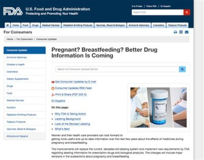 This is a screen shot of the Food and Drug Administration (FDA) webpage. Pregnant and worried about your medication? The FDA is revamping confusing labels on prescription drugs to make it easier to understand which are safe to use. Women who are pregnant or breastfeeding often agonize over whether a drug needed for their own health might hurt their baby, or even if the woman's changing body requires a higher or lower dose. (AP Photo/FDA)