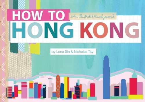 Book cover image - How to Hong Kong: An illustrated travel journal