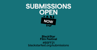 """""""Submissions Open Now"""" over the obscured date Jan 15, above """"BlackStar Film Festival, #BSFF21, blackstarfest.org/submission,"""" all against teal background."""