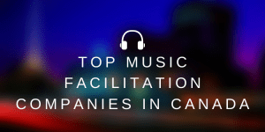 top 6 music facilitation companies in canada