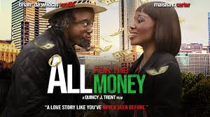 """Video of the Day >>> """"All For The Money"""" [Full Movie]"""