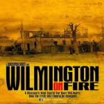 Wilmington On Fire the new movement and why you need to support it