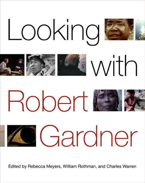 Looking with Robert Gardner front cover