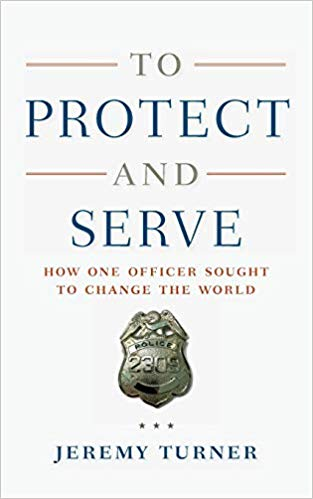 To Protect and Serve: How One Officer Sought to Change the World