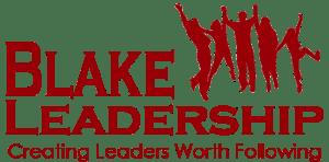 Blake Leadership: Creating Leaders Worth Following