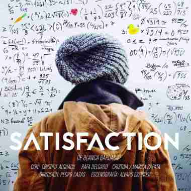 Satisfaction – direcció de Pedro Casas (Madrid)