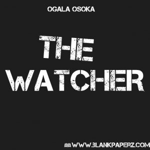 The Watcher by Ogala Osoka