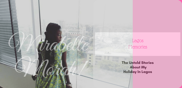 LAGOS MEMORIES: THE UNTOLD STORIES ABOUT MY HOLIDAY IN LAGOS
