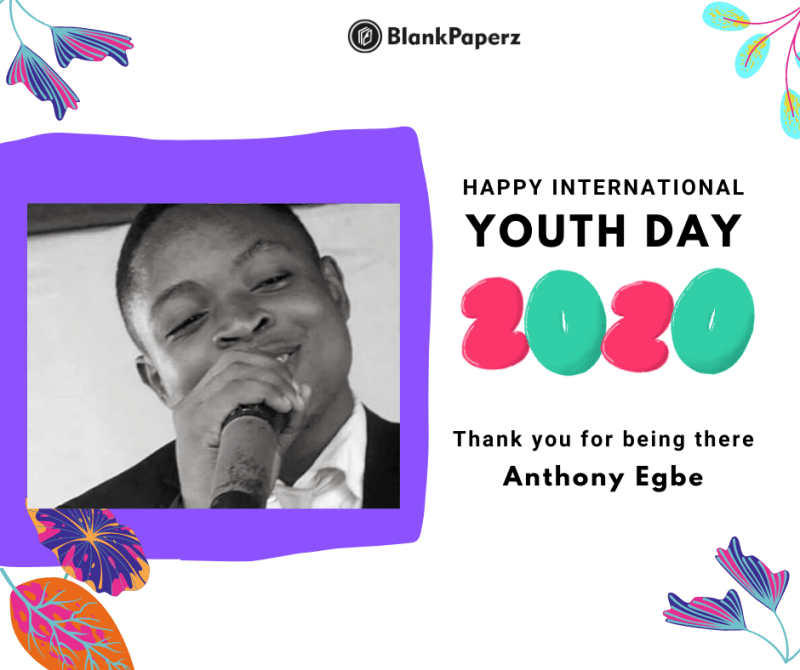 BlankPaperz Media Celebrates Anthony Egbe on International Youth Day 2020 #IYD2020