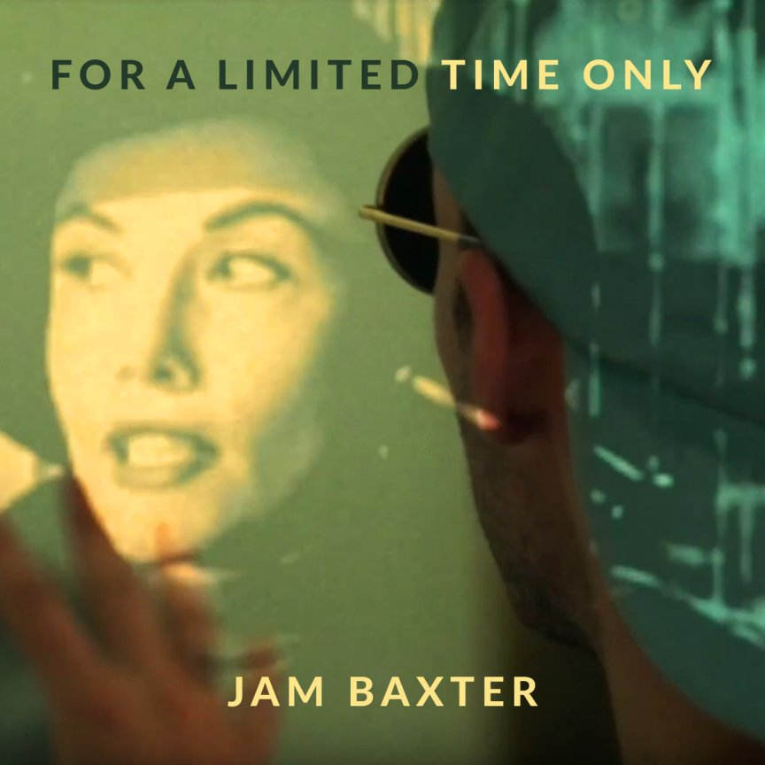 Video: Jam Baxter - For A Limited Time Only