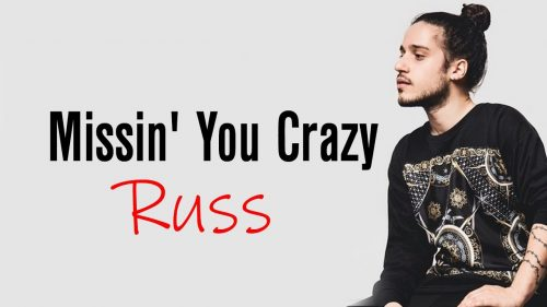 russ, missin you crazy