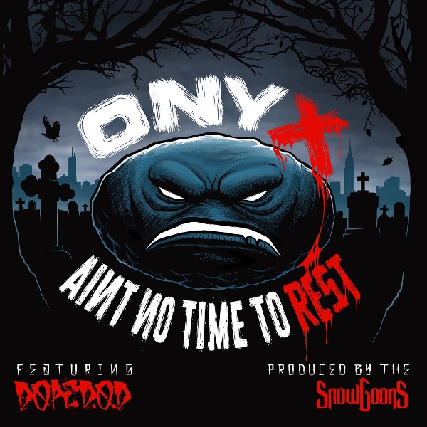 aint no time to rest, onyx, dope dod