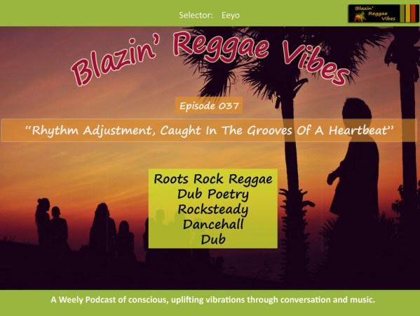 Blazin' Reggae Vibes - Ep. 037 Poster