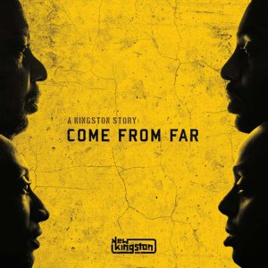 New Kingston - Come From A Far Album