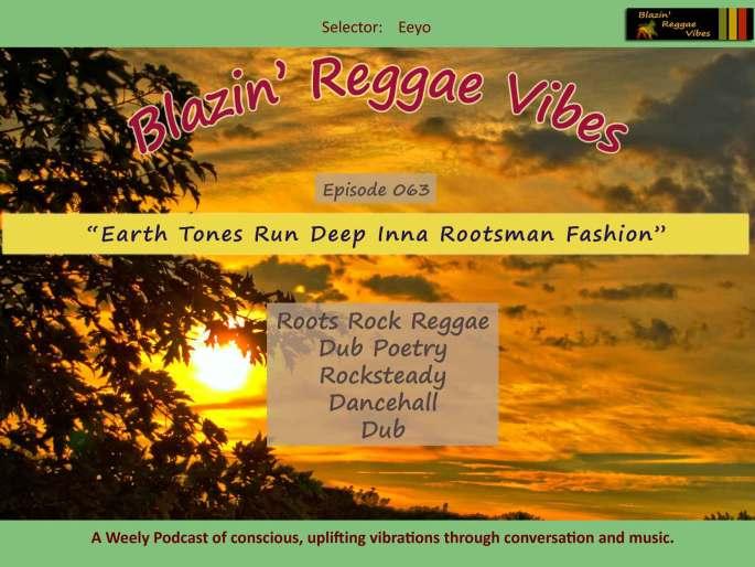 Blazin' Reggae Vibes - Ep. 064 - Earth Tones Run Deep Inna Rootsman Fashion