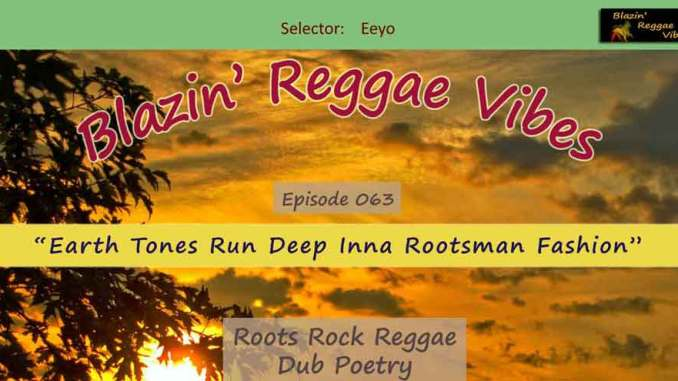 Blazin' Reggae Vibes - Ep. 064 - Earth Tones Run Deep Inna Rootsman Fashion