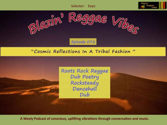 Blazin' Reggae Vibes - Ep. 072 - Cosmic Reflections In A Tribal Fashion