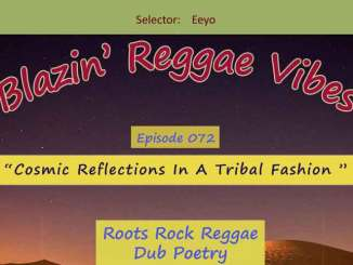 Blazin' Reggae Vibes - Ep. 072 - Cosmic Reflections In A Tribal Fashion